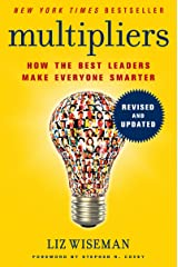 Multipliers, Revised and Updated: How the Best Leaders Make Everyone Smarter (English Edition) eBook Kindle