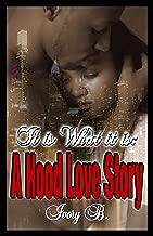 It is What it is: A Hood Love Story