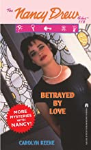 Betrayed by Love (Nancy Drew Files Book 118)