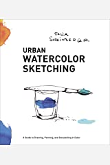 Urban Watercolor Sketching: A Guide to Drawing, Painting, and Storytelling in Color Kindle Edition