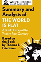 Summary and Analysis of The World Is Flat 3.0: A Brief History of the Twenty-first Century: Based on the Book by Thomas L....