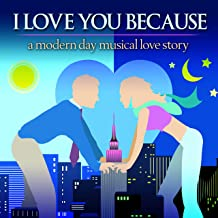 I Love You Because (2006 off-Broadway Cast Recording)