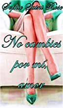 No cambies por mí, amor