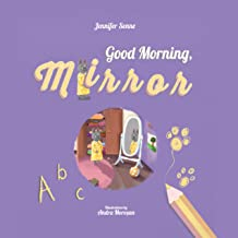 Good Morning, Mirror!: A Children's Book Promoting Positive Self-talk, Self-image and Self-love