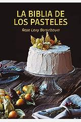 La biblia de los pasteles (PRÁCTICA) (Spanish Edition) Kindle Edition