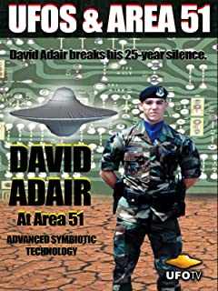UFOs and Area 51 - David Adair at Area 51 - Advanced Symbiotic Technology
