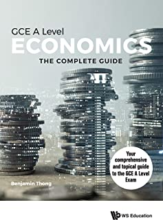 Economics for GCE A Level: The Complete Guide (General Economics)