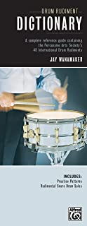 Drum Rudiment Dictionary: A Complete Reference Guide Containing the Percussive Arts Society's 40 International Drum Rudiments