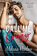 Call Me Crazy: A Small Town Marriage of Convenience Romance (Bellamy Creek Series Book 3) Kindle Edition