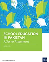 School Education in Pakistan: A Sector Assessment (Country Sector and Thematic Assessments)