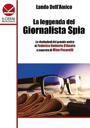 La leggenda del Giornalista Spia