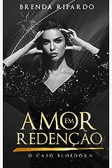 Amor Em Redenção: O Caso Bloedorn (Livro 2) eBook Kindle