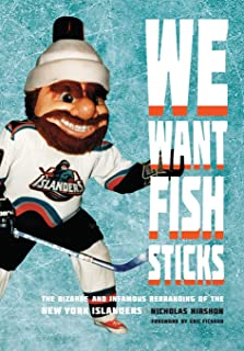 We Want Fish Sticks: The Bizarre and Infamous Rebranding of the New York Islanders