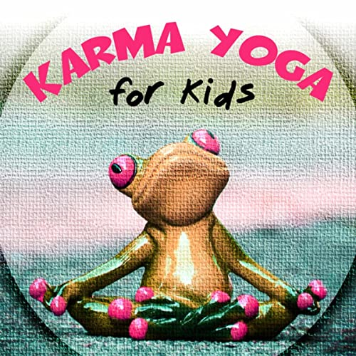 Karma Yoga for Kids - Yoga Classes, Yoga for Children ...