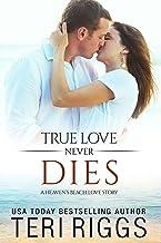 True Love Never Dies (A Heaven's Beach Love Story Book 2) (English Edition)