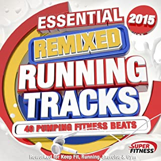 Essential Remixed Running Tracks 2015 - 40 Pumping Fitness Beats Reworked for Keep Fit ,Running,Exercise and Gym