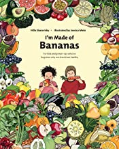 I'm Made Of Bananas: Healthy eating for kids and adults