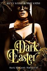 Dark Easter: Dark Romantic HotSho(r)t (Darkstones HotSho(r)ts 2021) Kindle Ausgabe