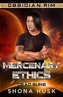 Mercenary Ethics: Dead Suns 2 (Obsidian Rim Book 13)
