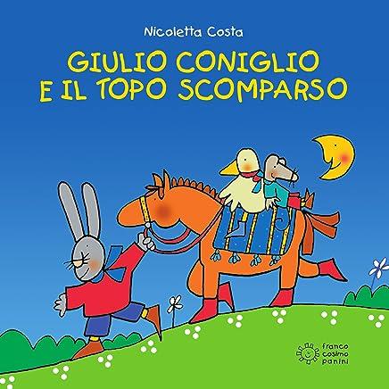 Giulio Coniglio e il topo scomparso (Piccole storie)
