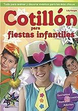 COTILLÓN PARA FIESTAS INFANTILES: todo para animar y decorar eventos para los más chicos (Spanish Edition)