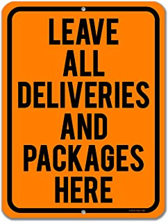 Honey Dew Gifts Porch Sign, Leave All Deliveries and Packages Here 9 inch by 12 inch Metal Aluminum Door Sign, Made in USA