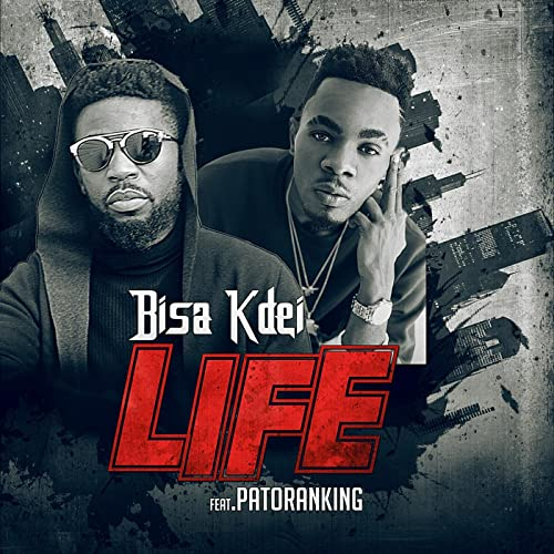 Life (feat  Patoranking) by Bisa Kdei on Amazon Music