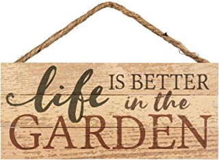P. Graham Dunn Life Better in The Garden Natural 10 x 4.5 Wood Wall Hanging Plaque Sign
