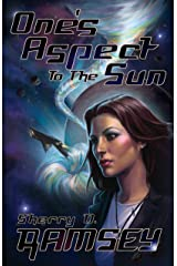 One's Aspect to the Sun (Nearspace Book 1) Kindle Edition