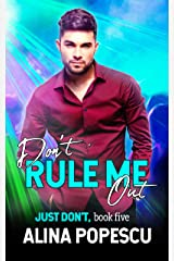 Don't Rule Me Out (Just Don't Book 5) Kindle Edition