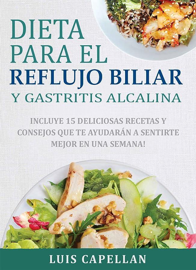 遠征流行新聞Dieta Para El Reflujo Biliar y Gastritis Alcalina: Incluye 15 Deliciosas Recetas y Consejos Que Te Ayudarán A Sentirte Mejor En Una Semana! (Spanish Edition)