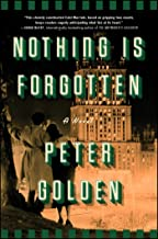 Nothing Is Forgotten: A Novel