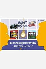 Echt clever! Geniale Erfindungen aus Sachsen-Anhalt Gebundene Ausgabe