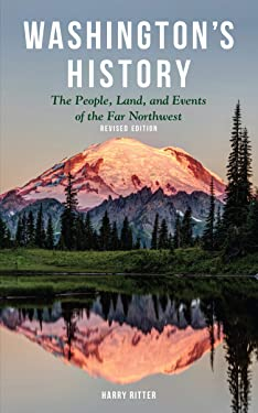 Washington's History, Revised Edition: The People, Land, and Events of the Far Northwest (Westwinds Press Pocket Guide)