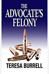 The Advocate's Felony (The Advocate Series Book 6) Kindle Edition