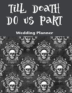 Till Death Do Us Part Wedding Planner: For the Badass Goth Bride