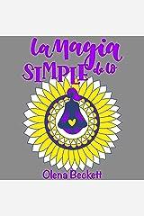 LA MAGIA DE LO SIMPLE: EBOOK CON MANDALAS PARA MEDITAR (Spanish Edition) Kindle Edition