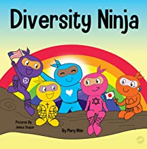 Diversity Ninja: An Anti-racist, Diverse Children's Book About Racism and Prejudice, and Practicing Inclusion, Diversity, and Equality (Ninja Life Hacks)