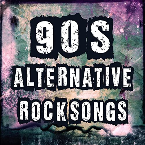 90's Alternative Rock Songs: Best Alternative Music & Top HIts of