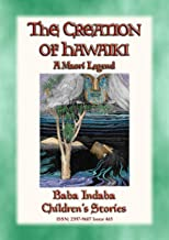 THE CREATION OF HAWAIKI - A Maori Creation Story: Baba Indaba Children's Stories - Issue 465