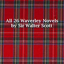 THE WAVERLEY NOVELS: IVANHOE AND 25 MORE BOOKS (ILLUSTRATED)