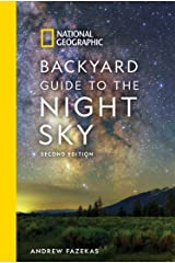 National Geographic Backyard Guide to the Night Sky, 2nd Edition Paperback