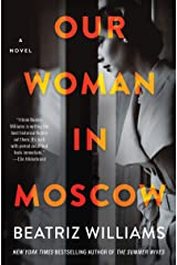 Our Woman in Moscow: A Novel Kindle Edition