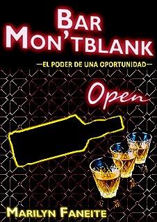 Bar Mon'tblank: El poder de una oportunidad (Spanish Edition)