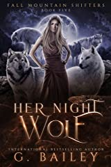 Her Night Wolf (Fall Mountain Shifters Book 5) Kindle Edition
