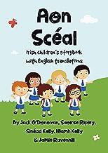 Aon Scéal: Irish Children's Storybook with English Translations (Irish Edition)