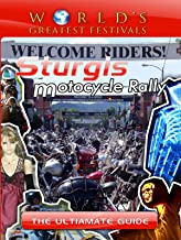 World's Greatest Festivals - The Ultimate Guide to the Sturgis Motorcycle Rally