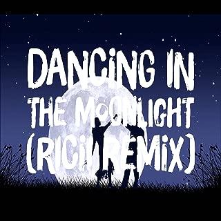 Dancing in the Moonlight (Ricii Remix)