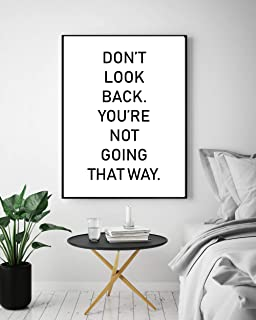 Don't Look Back You're Not Going That Way Inspirational Quote Black & White Home Bedroom Typography Design Poster Print Picture Wall Art