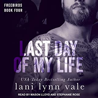 Last Day of My Life: Freebirds Series, Book 4